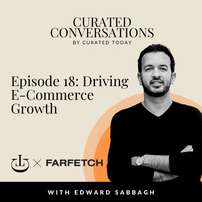 Driving E-Commerce Growth – With FARFETCH VP of Growth & Managing Director of EMEA, Edward Sabbagh