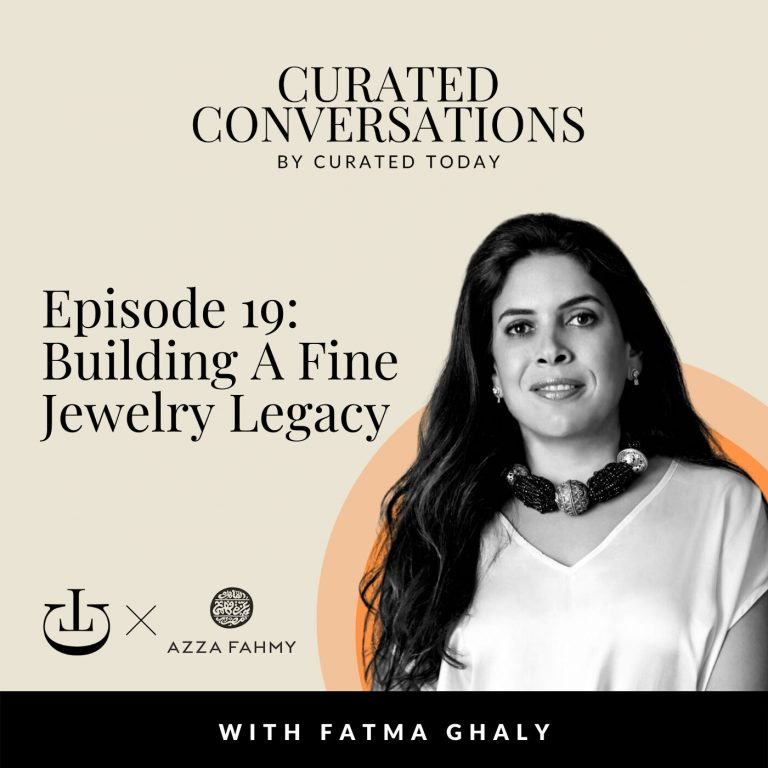 Building A Fine Jewelry Legacy – With Azza Fahmy CEO & Partner, Fatma Ghaly